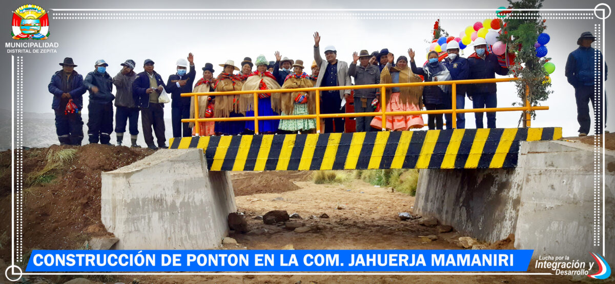 INAUGURACION DE CONSTRUCCIÓN DE PONTÓN EN LA COMUNIDAD DE JAHUERJA MAMANIRI