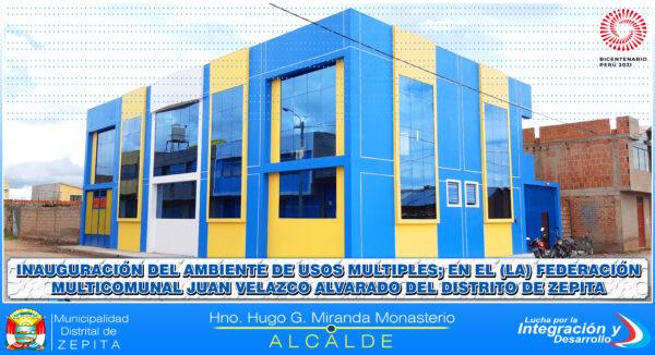 INAUGURACIÓN DE CONSTRUCCIÓN DE AMBIENTE DE USOS MULTIPLES EN LA FEDERACIÓN MULTICOMUNAL JUAN VELAZCO ALVARADO